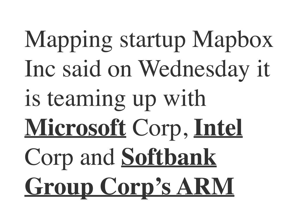 Mapping startup Mapbox Inc said on Wednesday it...