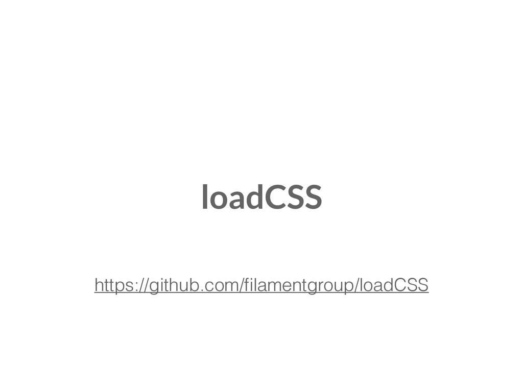 https://github.com/filamentgroup/loadCSS loadCSS