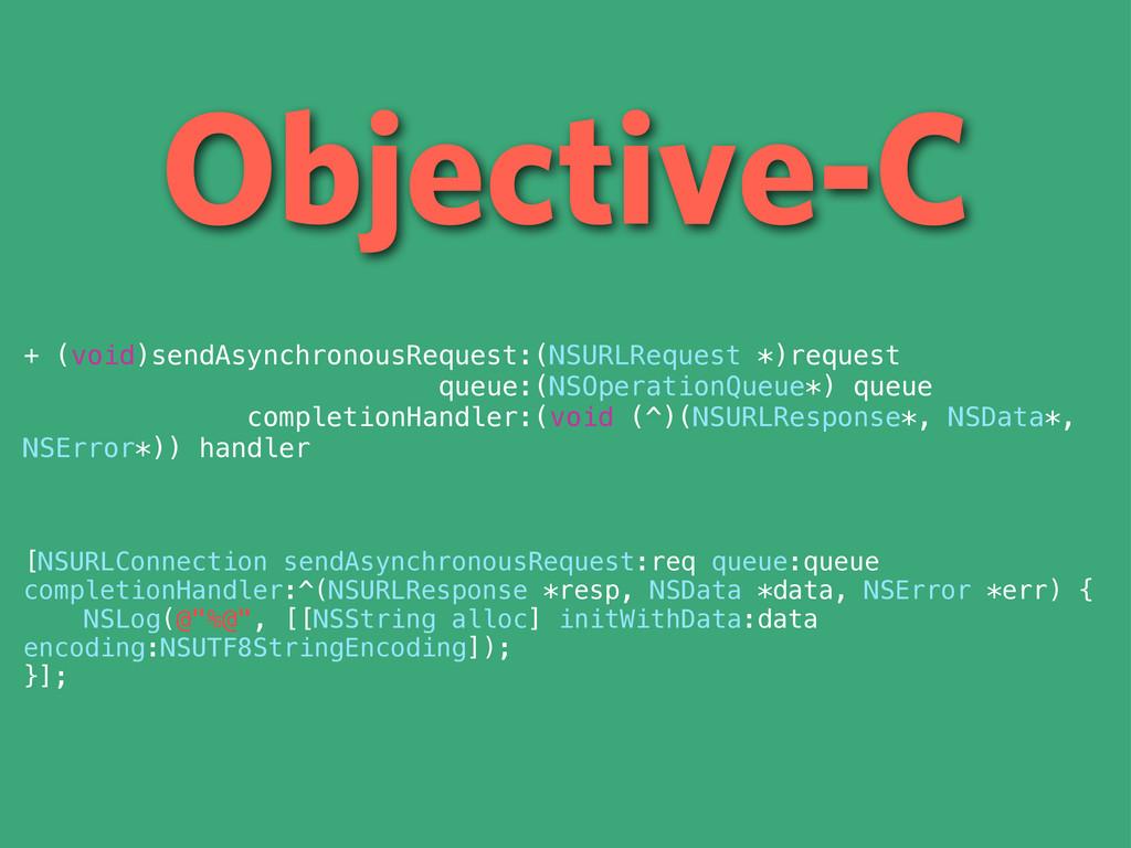 Objective-C + (void)sendAsynchronousRequest:(NS...