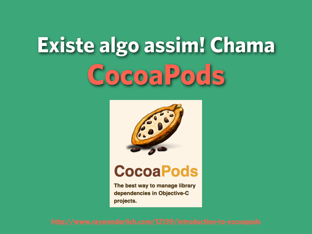 Existe algo assim! Chama CocoaPods http://www.r...