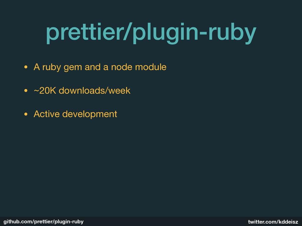 github.com/prettier/plugin-ruby twitter.com/kdd...