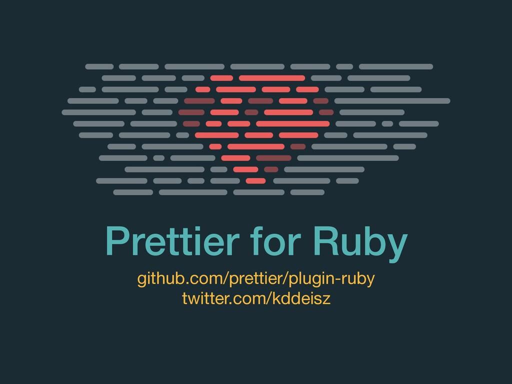 Prettier for Ruby github.com/prettier/plugin-ru...