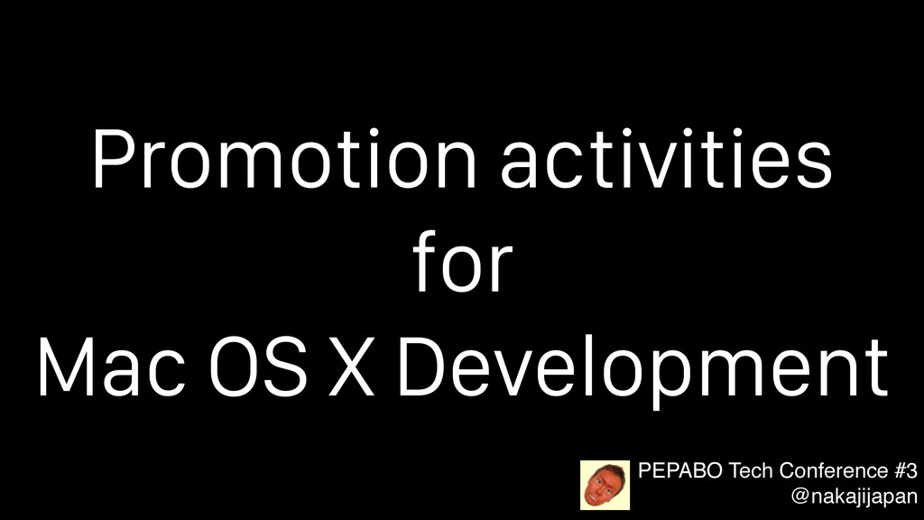 Promotion activities for Mac OS X Development P...