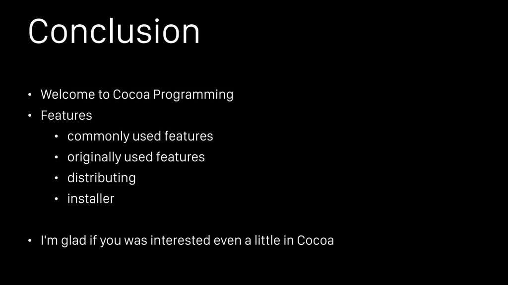 Conclusion • Welcome to Cocoa Programming • Fea...