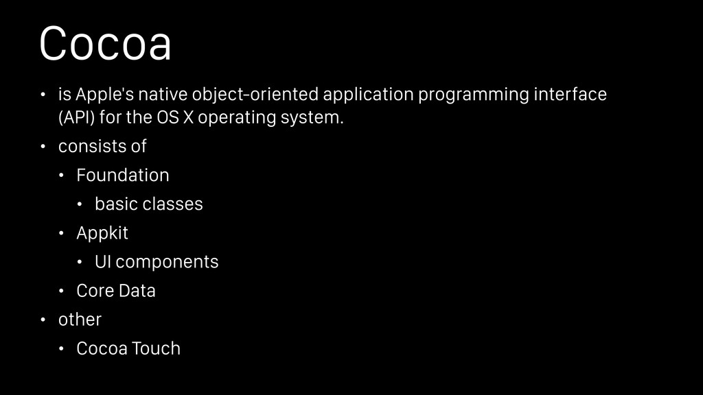 Cocoa • is Apple's native object-oriented appli...