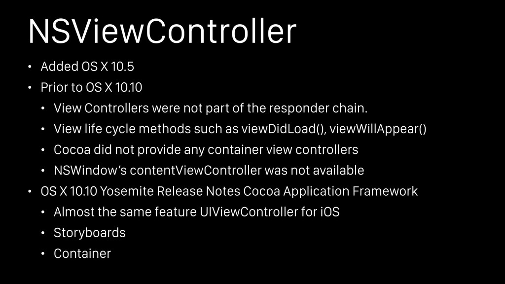 NSViewController • Added OS X 10.5 • Prior to O...