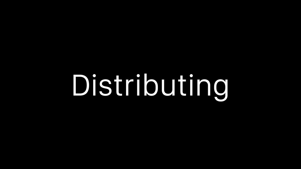 Distributing