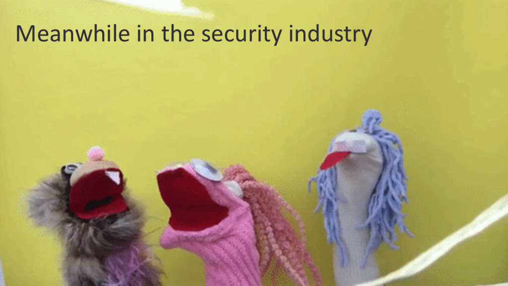 Meanwhile in the security industry