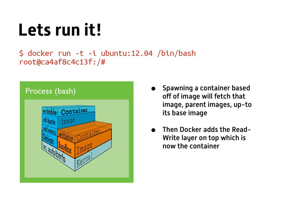 Lets run it! $ docker run -t -i ubuntu:12.04 /b...