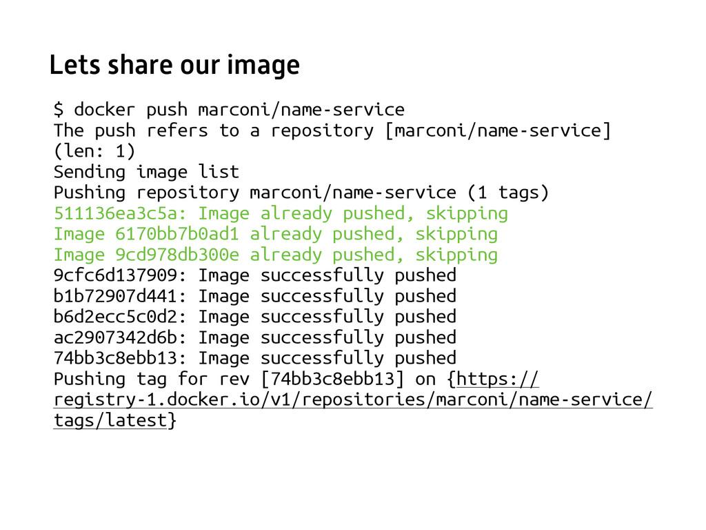 $ docker push marconi/name-service The push re...