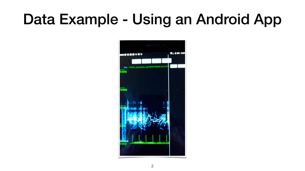 Data Example - Using an Android App !2