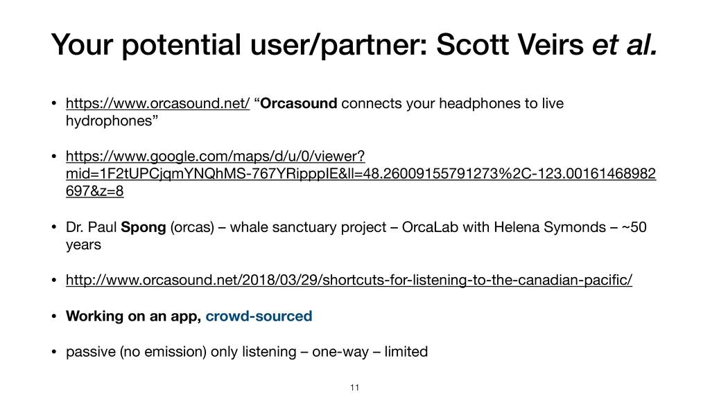 Your potential user/partner: Scott Veirs et al....