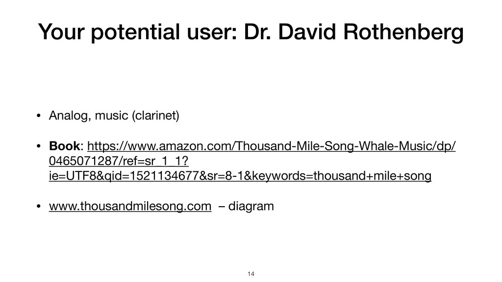 Your potential user: Dr. David Rothenberg • Ana...