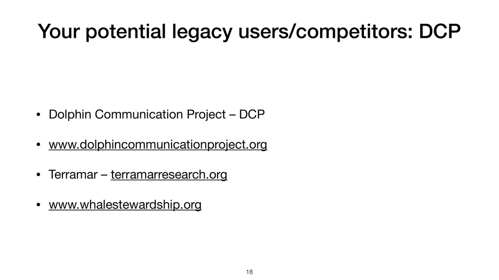 Your potential legacy users/competitors: DCP • ...