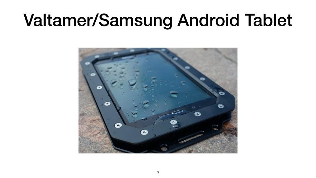 Valtamer/Samsung Android Tablet !3