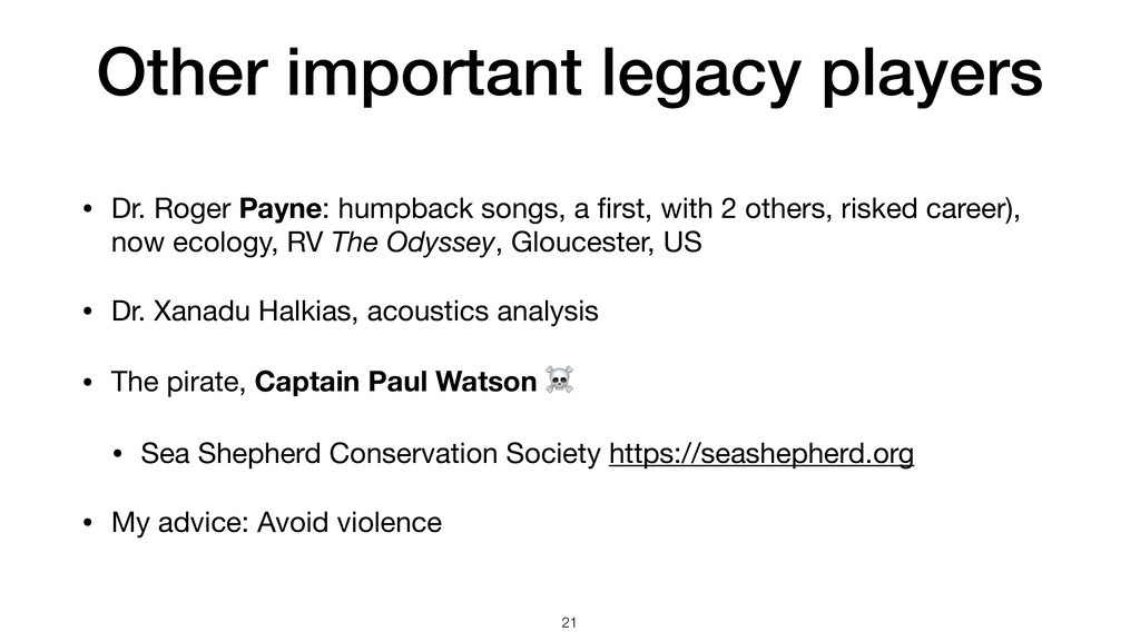 Other important legacy players • Dr. Roger Payn...