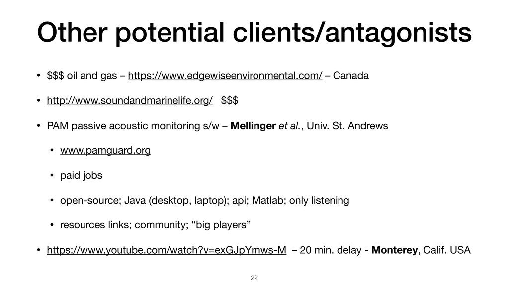 Other potential clients/antagonists • $$$ oil a...