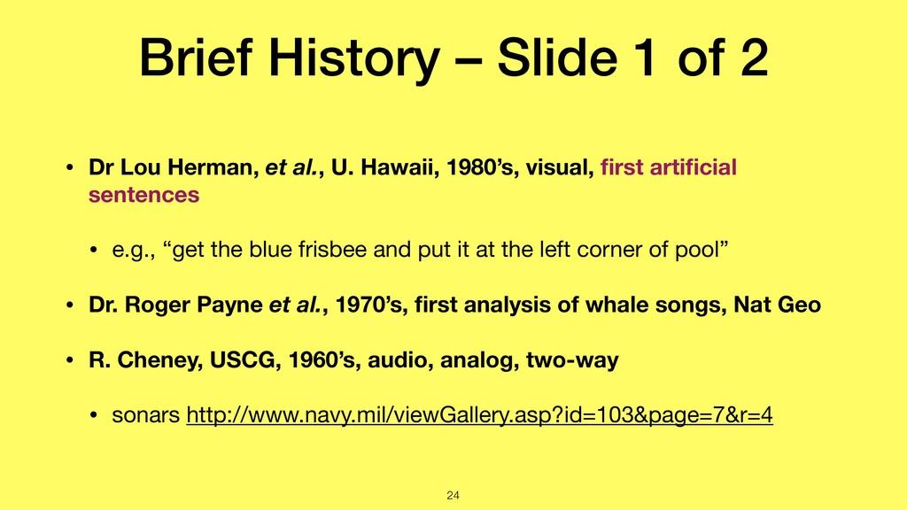 Brief History – Slide 1 of 2 • Dr Lou Herman, e...