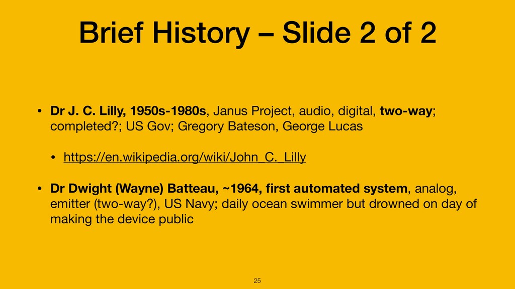 Brief History – Slide 2 of 2 • Dr J. C. Lilly, ...