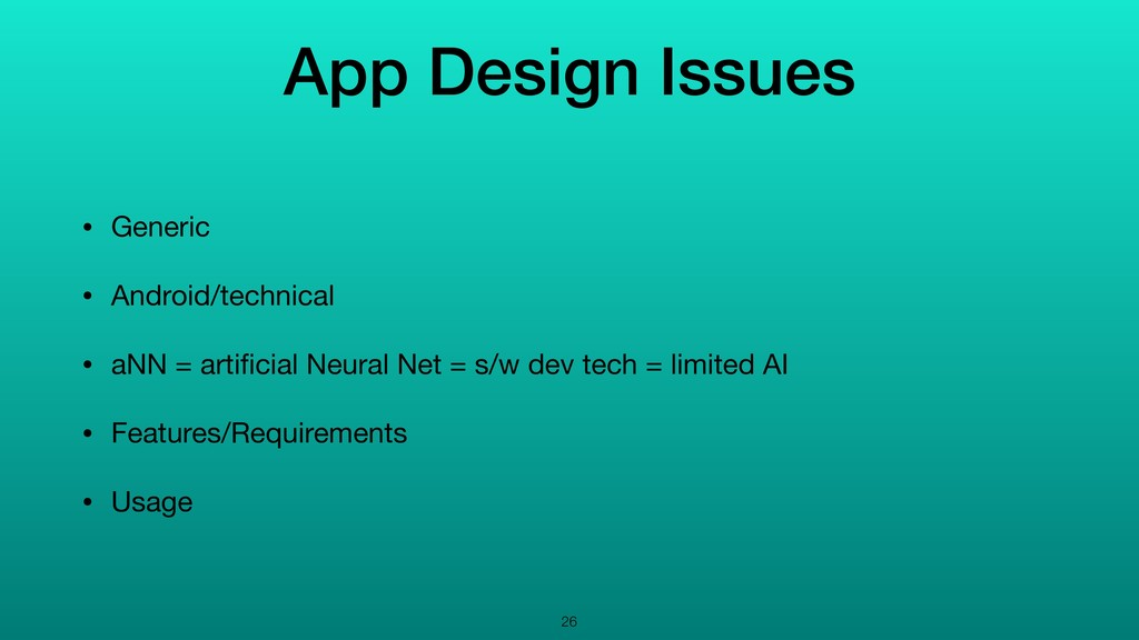 App Design Issues • Generic  • Android/technica...
