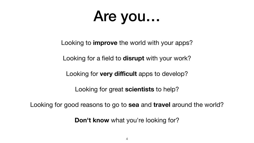 Are you… Looking to improve the world with your...