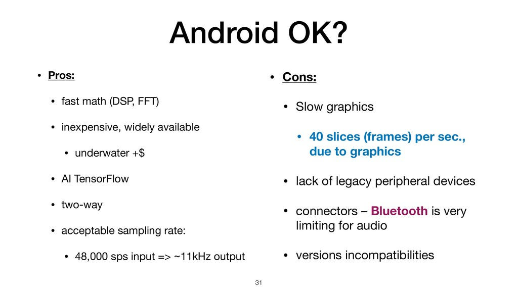 Android OK? !31 • Pros: • fast math (DSP, FFT) ...