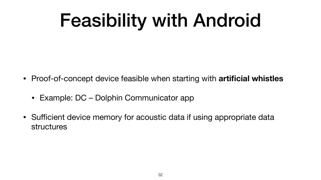 Feasibility with Android • Proof-of-concept dev...