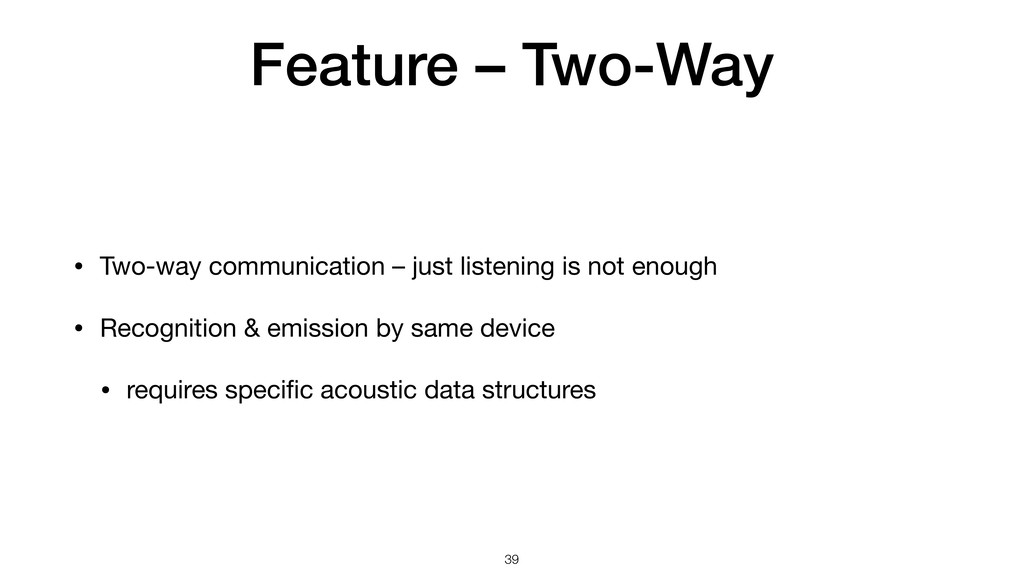Feature – Two-Way • Two-way communication – jus...