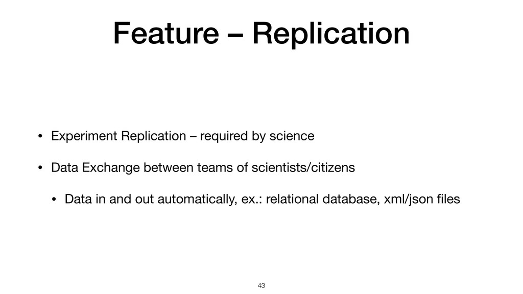 Feature – Replication • Experiment Replication ...