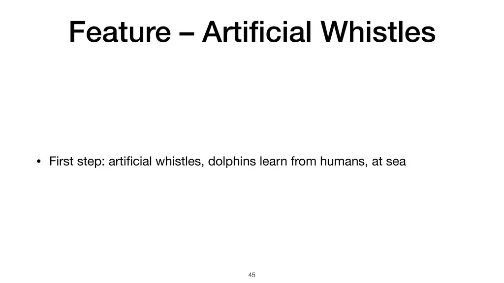 Feature – Artificial Whistles • First step: arti...