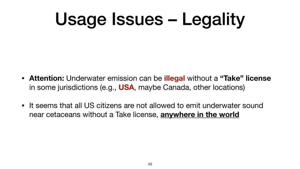 Usage Issues – Legality • Attention: Underwater...
