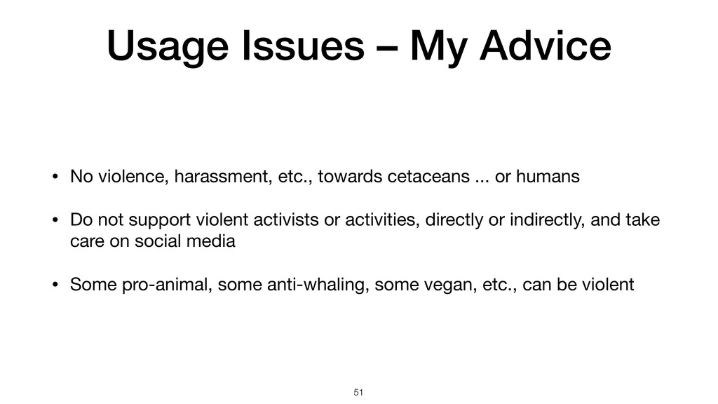 Usage Issues – My Advice • No violence, harassm...