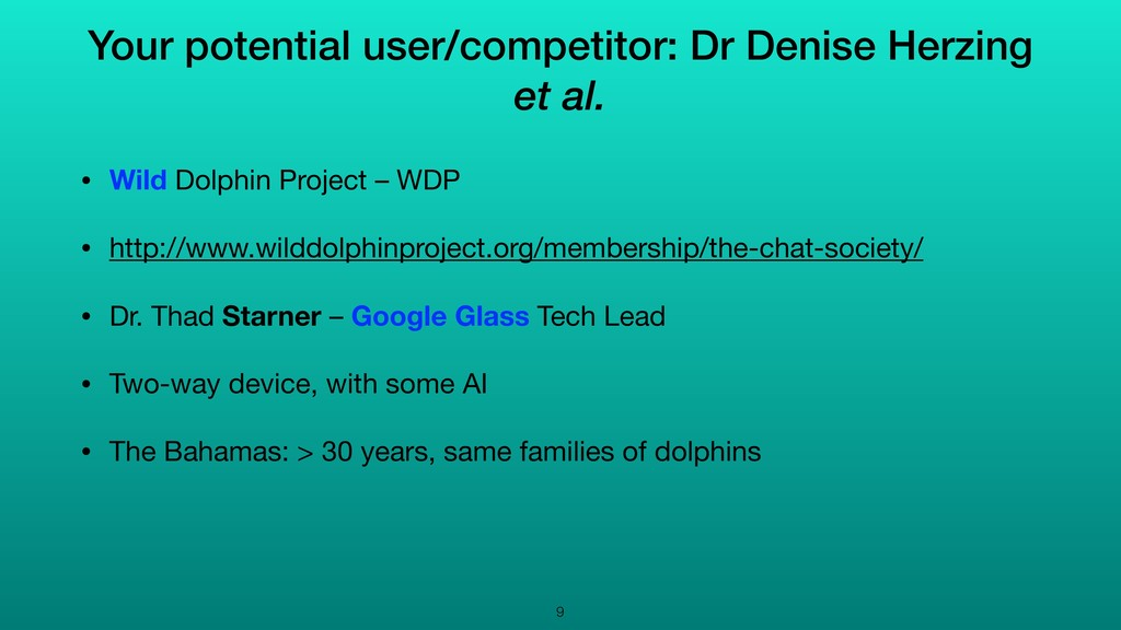 Your potential user/competitor: Dr Denise Herzi...