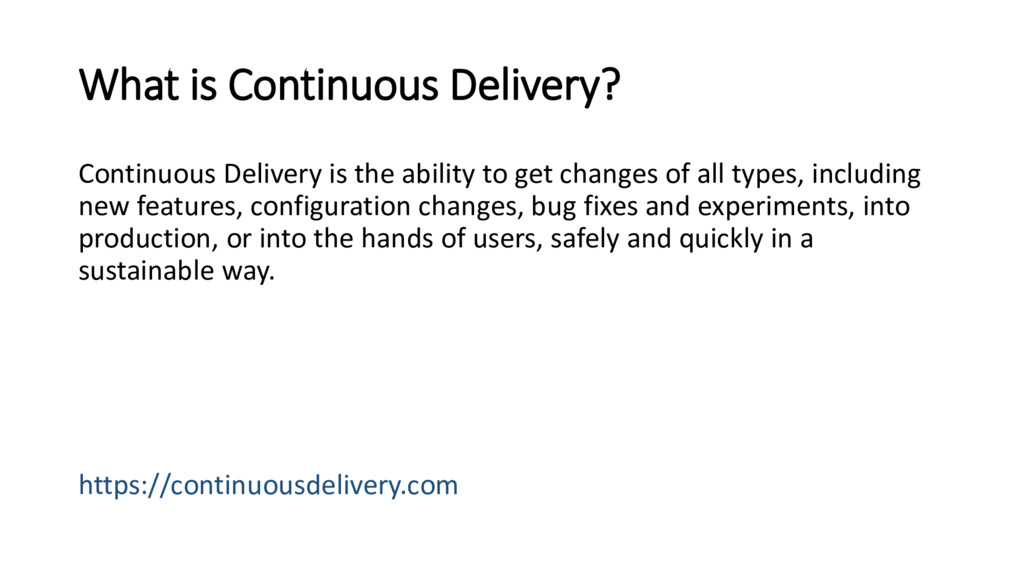 What is Continuous Delivery? Continuous Deliver...