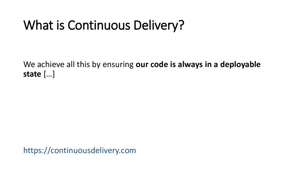 What is Continuous Delivery? We achieve all thi...