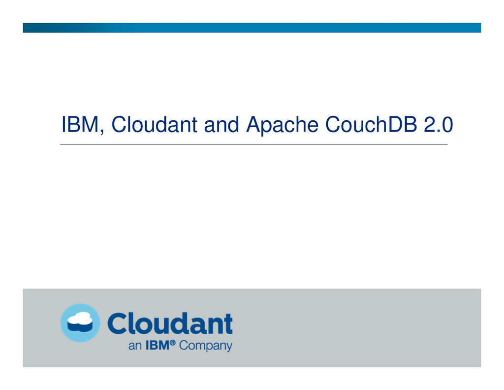 IBM, Cloudant and Apache CouchDB 2.0