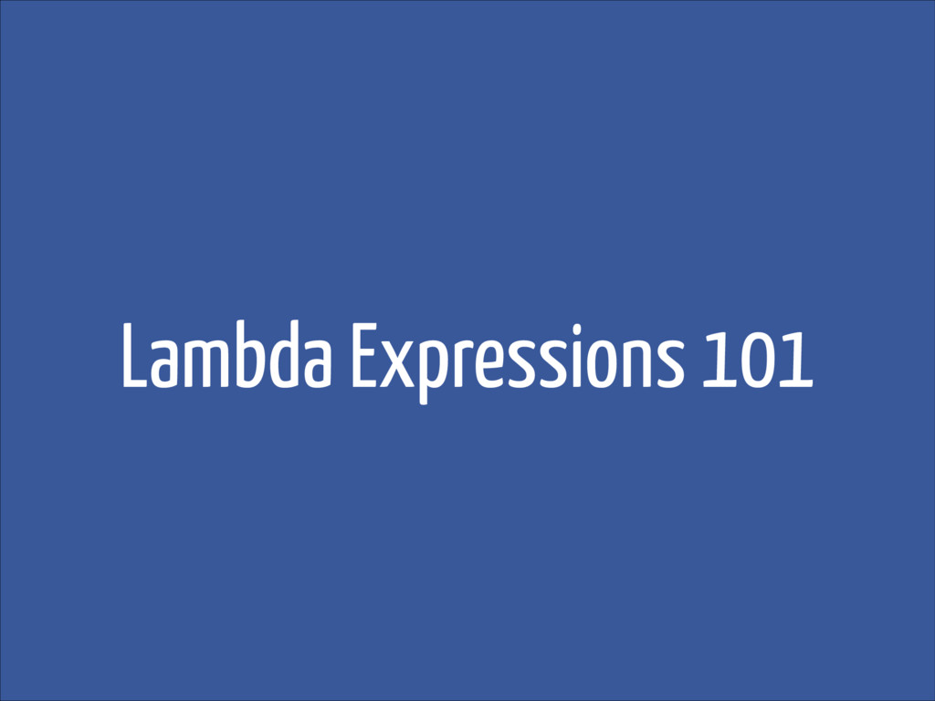 Lambda Expressions 101