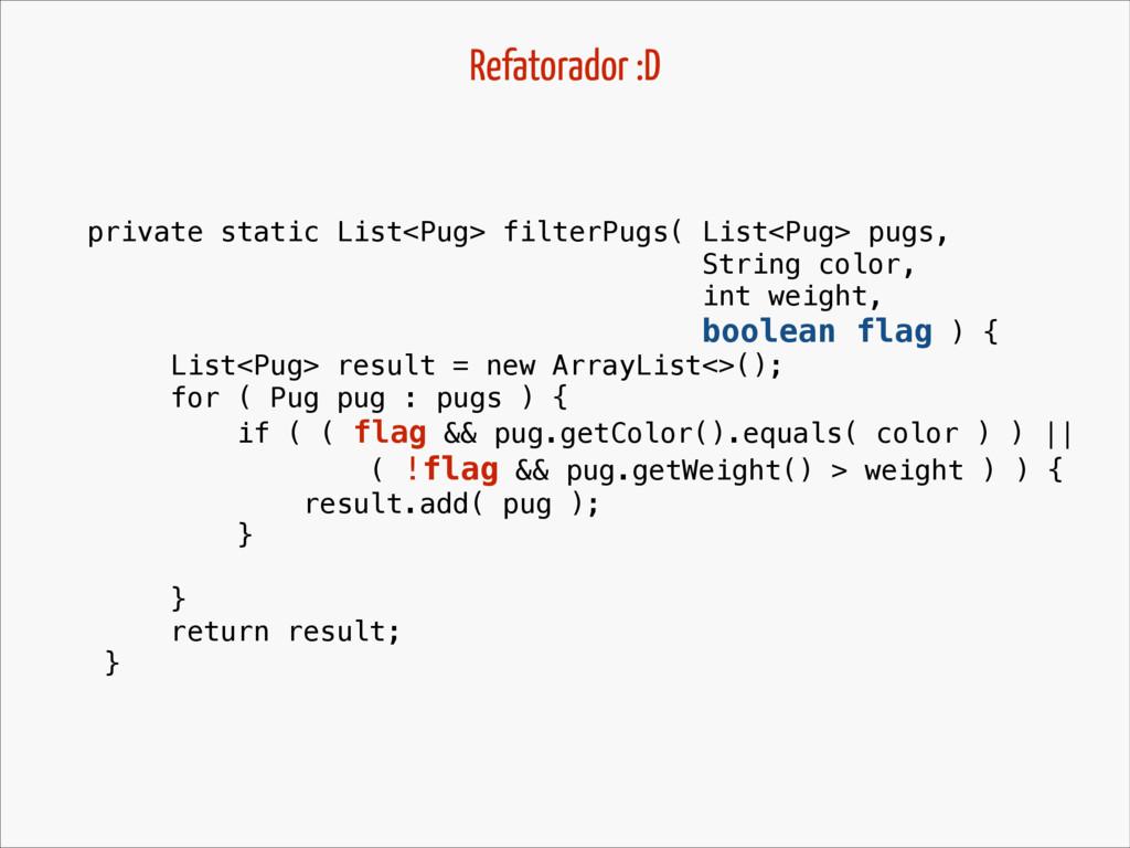 private static List<Pug> filterPugs( List<Pug> ...