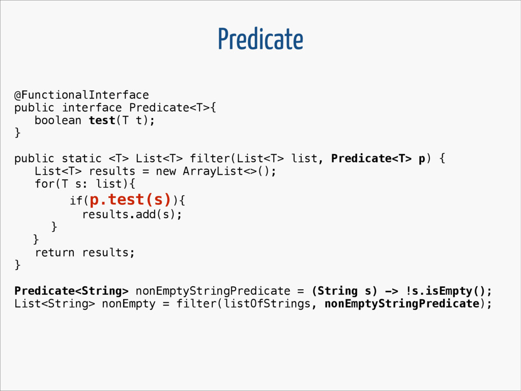 @FunctionalInterface public interface Predicate...
