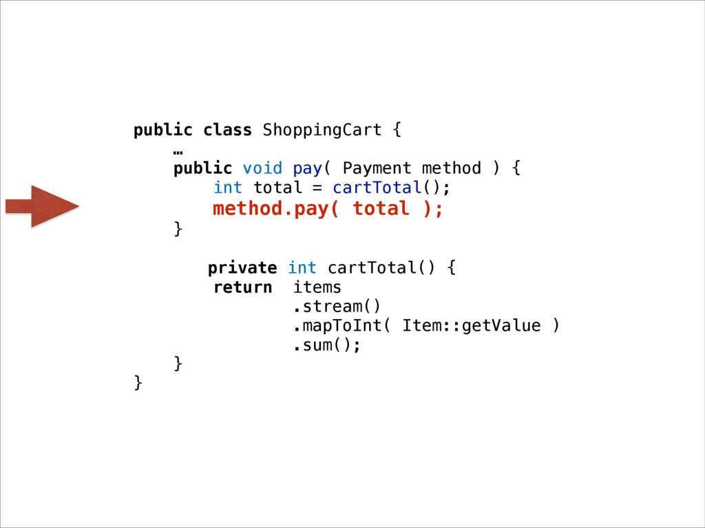 public class ShoppingCart { … public void pay( ...