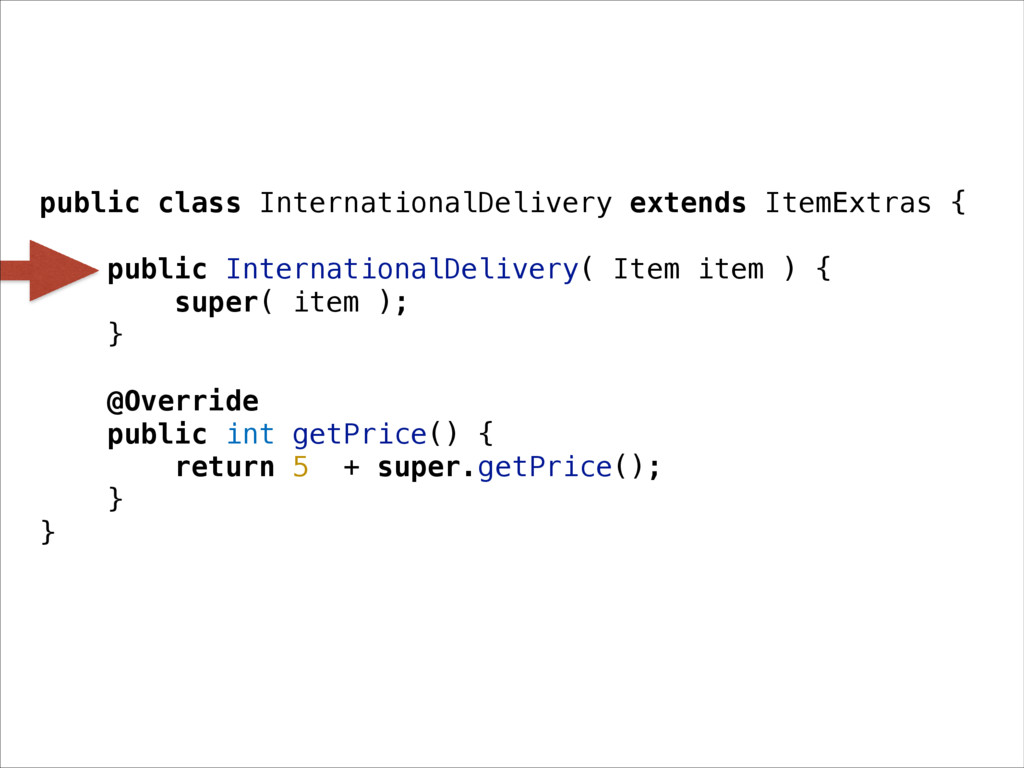 public class InternationalDelivery extends Item...