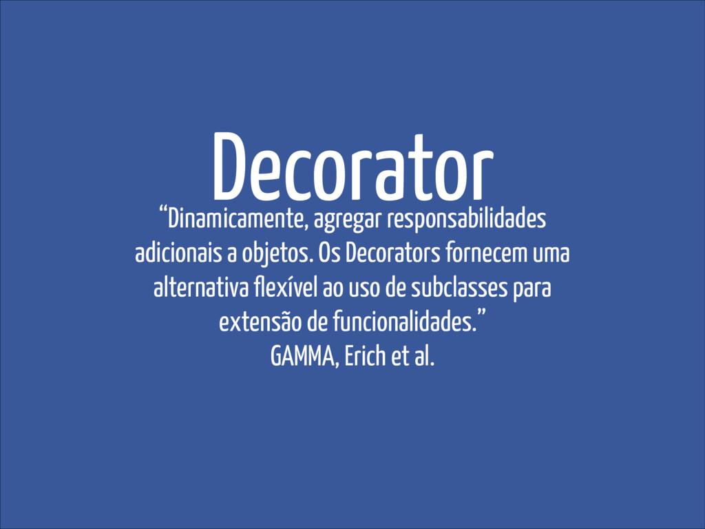 "Decorator ""Dinamicamente, agregar responsabilid..."