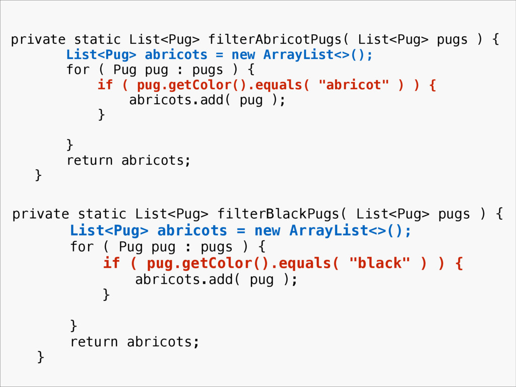 private static List<Pug> filterAbricotPugs( Lis...