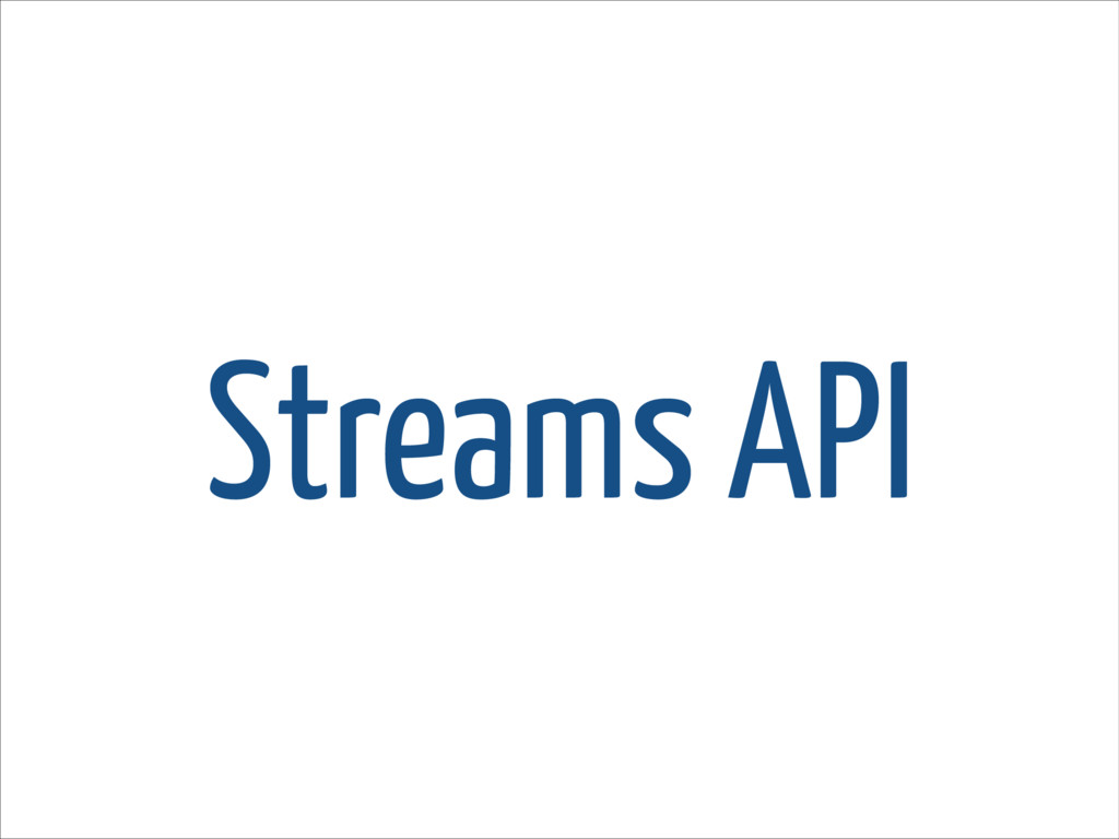 Streams API