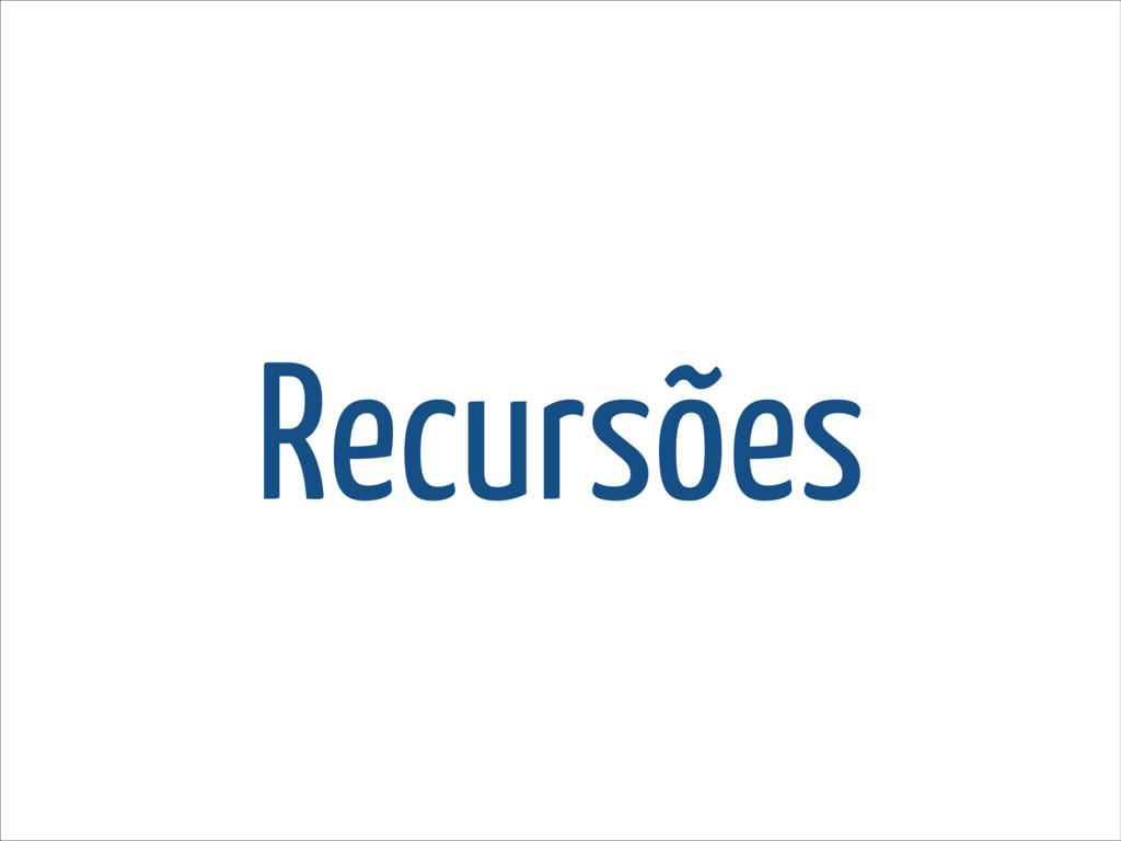 Recursões