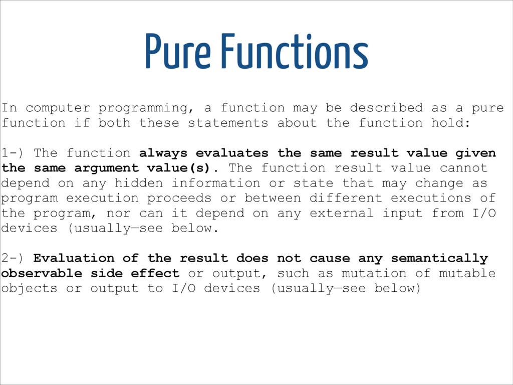 Pure Functions In computer programming, a funct...