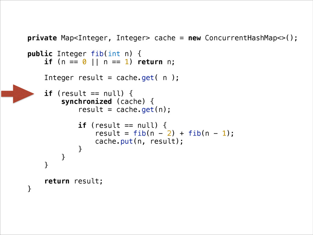 private Map<Integer, Integer> cache = new Concu...