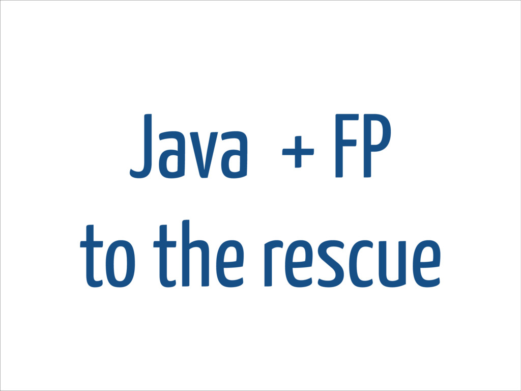 Java + FP to the rescue