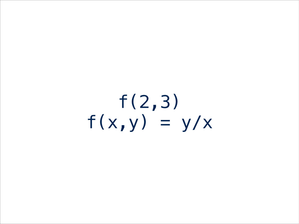 f(2,3) f(x,y) = y/x