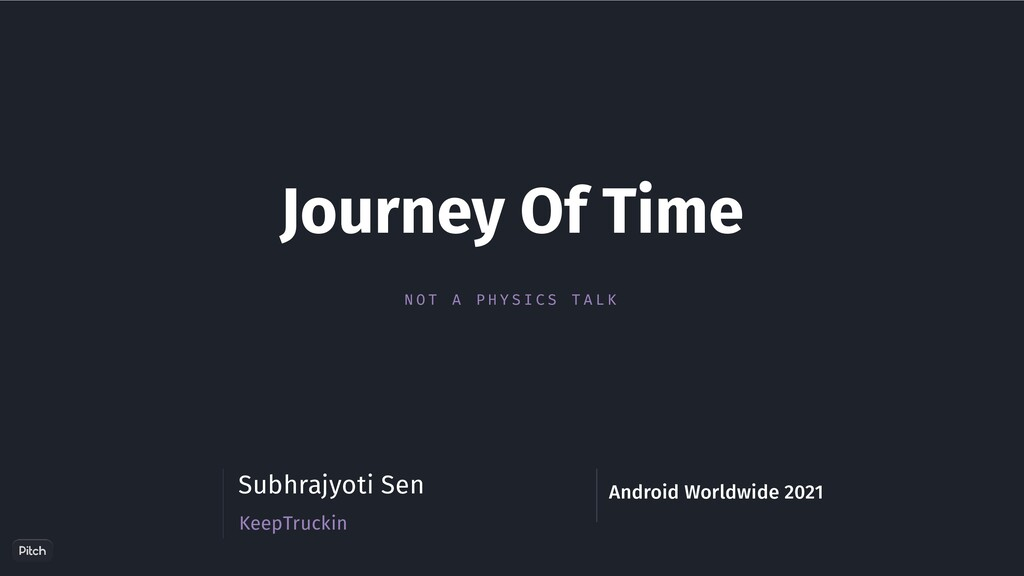 Journey Of Time KeepTruckin Subhrajyoti Sen And...